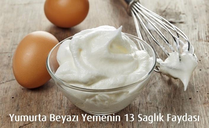 Yumurta Beyazını Yemenin 13 Sağlık Faydası