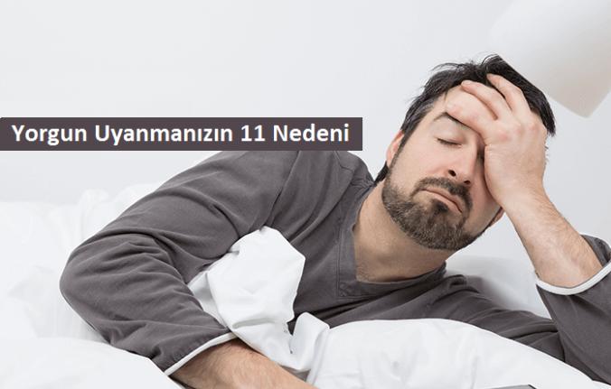 Yorgun Uyanmanızın 11 Nedeni