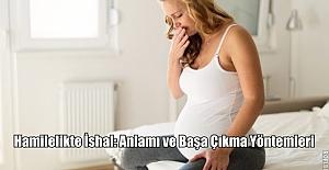 Hamilelikte İshal: Anlamı ve Başa Çıkma Yöntemleri