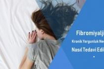 Kronik yorgunluk (fibromiyalji) nedir? Kronik yorgunluğun nedenleri nelerdir?