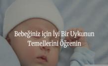 Bebeğiniz için İyi Bir Uykunun Temellerini Öğrenin