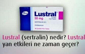 Lustral (sertralin) nedir? Lustral yan etkileri ne zaman geçer?