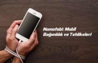 Nomofobi: Mobil Bağımlılık ve Tehlikeleri