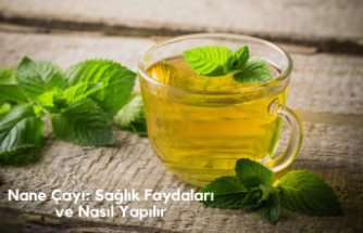 Nane Çayı: Sağlık Faydaları ve Nasıl Yapılır?