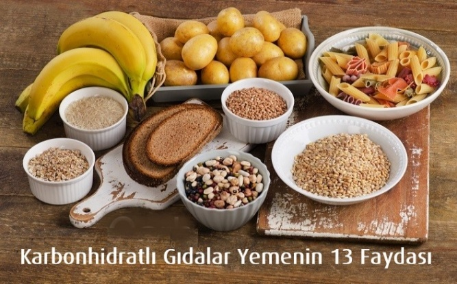 Karbonhidratlı Gıdalar Yemenin 13 Faydası